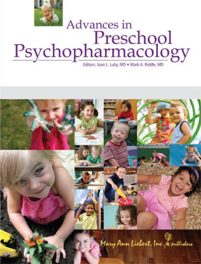 Advances in Preschool Psychopharmacology